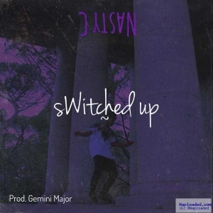 Nasty_C - Switched Up (Prod. By Gemini Major)